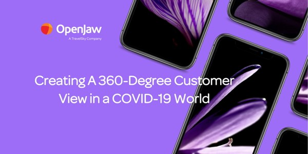 Creating a 360-degree customer view in a COVID-19 world