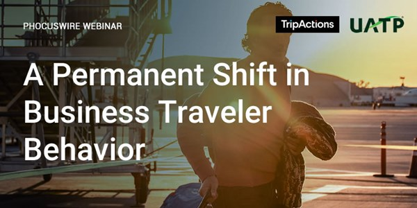 WEBINAR ALERT! A permanent shift in business traveler behavior