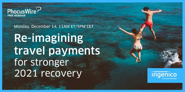 WEBINAR ALERT! Reimagining travel payments for stronger 2021 recovery