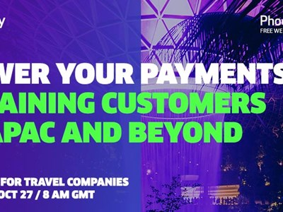 WEBINAR ALERT! Power your payments - retaining travel customers in APAC and beyond