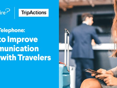 WEBINAR ALERT! Playing telephone - how to improve communication lines with travelers