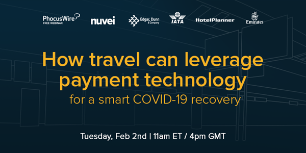 WEBINAR ALERT! How travel can leverage payment technology for a smart COVID-19 recovery