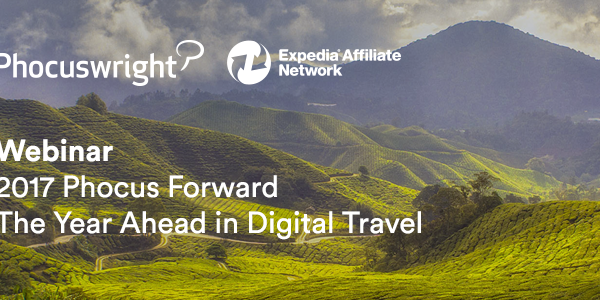 What to expect from the travel industry in 2017: Results from the Phocuswright research with EAN