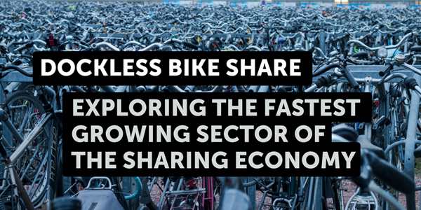 Dockless: Exploring the fastest growing sector of the sharing economy