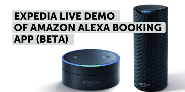 Video: Live on stage, Expedia exec demos Alexa booking app, digital room keys, and new partner insights