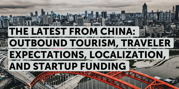 On Chinese outbound tourism, traveler expectations, localization and startup funding
