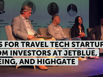 Sage advice for travel tech startups from the investors at JetBlue, Boeing, and Highgate