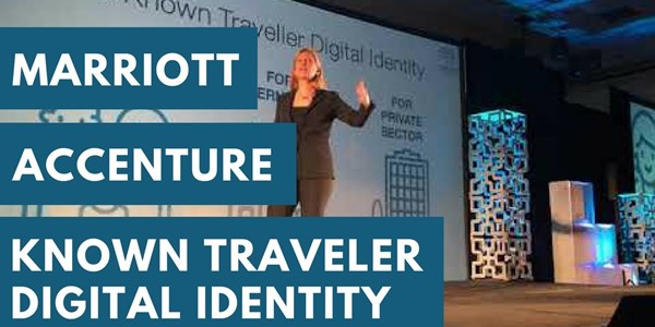 Why Marriott and Accenture collaborated on Known Traveler Digital Identity - but can it become reality?